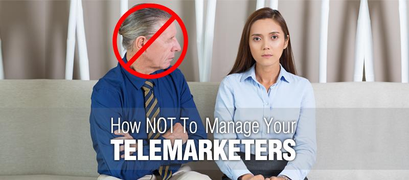 How NOT To Manage Your Telemarketers