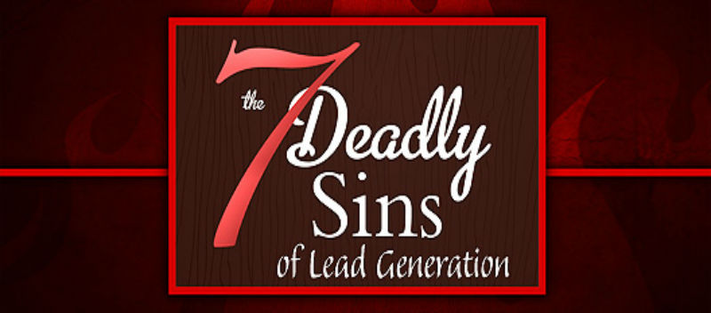 The Seven Deadly Sins Of Lead Generation