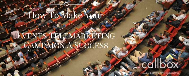 How To Make Your Events Telemarketing Campaign A Success
