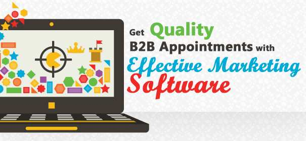 Get Quality B2B Appointments with Effective Marketing Software