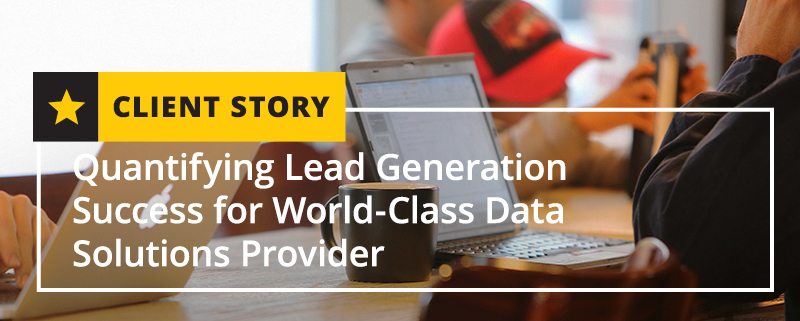 Quantifying Lead Generation Success for World-Class Data Soluti