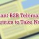 Important B2B Telemarketing Metrics to Take Note