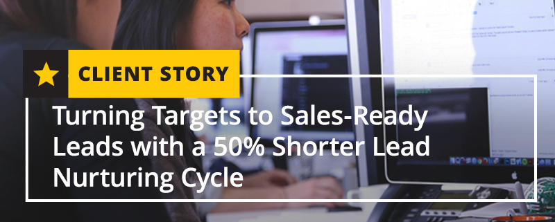 Turning Targets to Sales-Ready Leads with a 50 Shorter Lead Nu