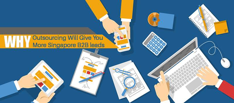 Why Outsourcing Telemarketing Will Give You More Singapore B2B Leads