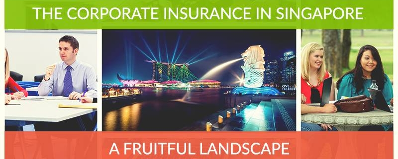 The Corporate Insurance in Singapore A Fruitful Landscape
