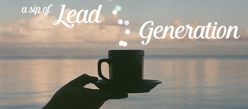 A sip of Lead Generation