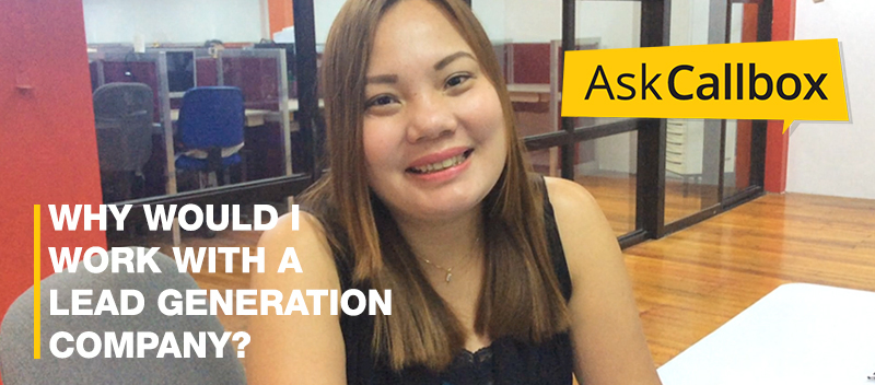 Ask Callbox: Why work with a Lead Generation Company? [VIDEO]
