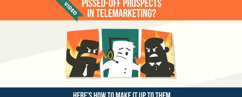 Pissed-off Prospects in Telemarketing Here's How to Make It Up to Them