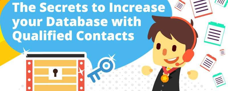 The Secrets to Increase your Database with Qualified Contacts