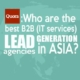 Answering Quora Who are the best B2B (IT services) Lead Generation agencies in Asia