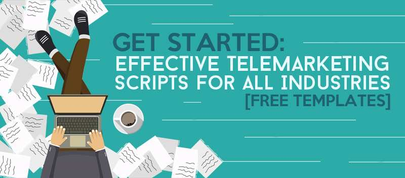 Get Started Effective Telemarketing Scripts for All Industries [FREE TEMPLATES]