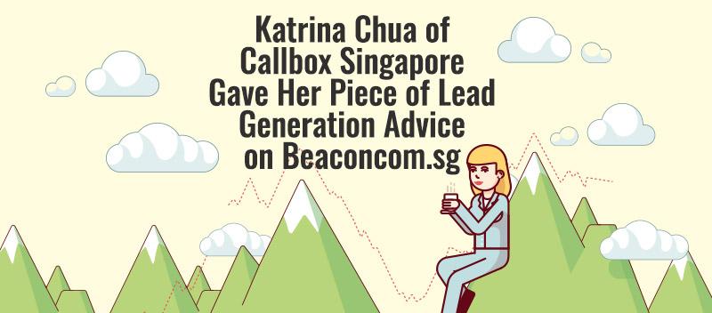 Katrina Chua of Callbox Singapore Gave Her Piece of Lead Generation Advice on Beaconcom.sg