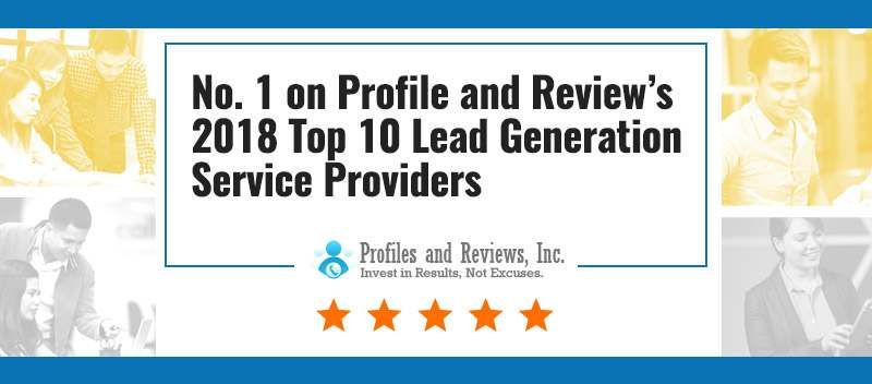No. 1 on Profile and Review's 2018 Top 10 Lead Generation Service Providers