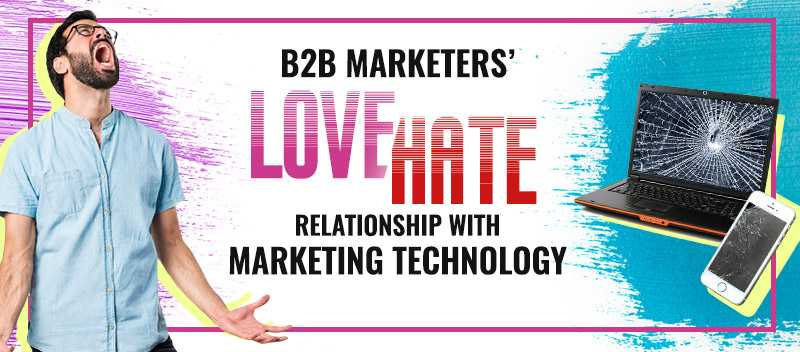 B2B Marketers' Love-Hate Relationship With Marketing Technology