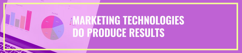Marketing Technologies Do Produce Results