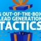 5 Out-of-the-Box Lead Generation Tactics