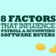 8 Factors that Influence Payroll & Accounting Software Buyers