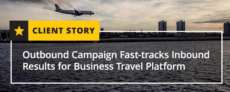 CS_HC_Outbound-Campaign-Fast-Tracks-Inbound-Results-for-Business-Travel-Platform