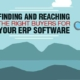 Finding and Reaching the Right Buyers for your ERP Software