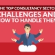 The Top Consultancy Sector Challenges and How to Handle Them