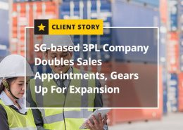 SG-based 3PL Company Doubles Sales Appointments, Gears Up For Expansion