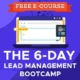 The 6 Day Lead Management Bootcamp Free Email Course