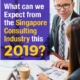 What can we Expect from the Singapore Consulting Industry this 2019