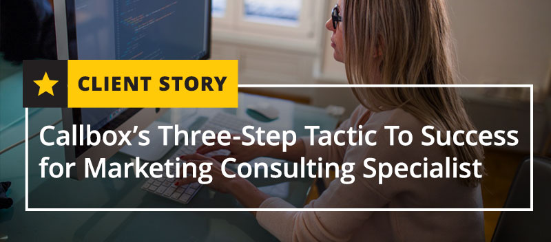 Callbox's Three Step Tactic To Success for Marketing Consulting (Featured Image)
