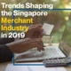 Trends Shaping the Singapore Merchant Industry in 2019 (Blog Image)