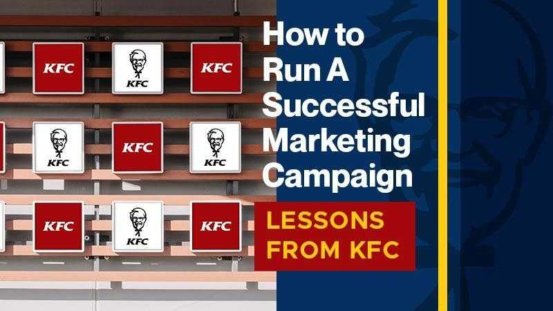 How to Run a Successful Marketing Campaign (Lessons from KFC)