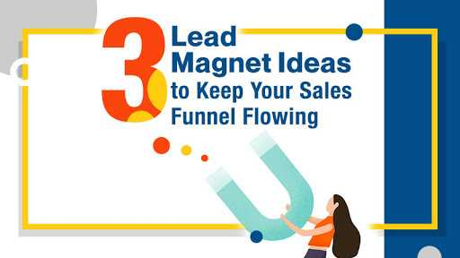 3 Lead Magnet Ideas to Grow Your Sales Pipeline