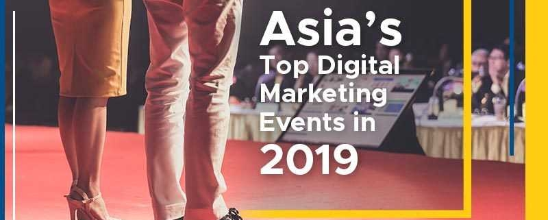 Asia's Top Digital Marketing Events in 2019