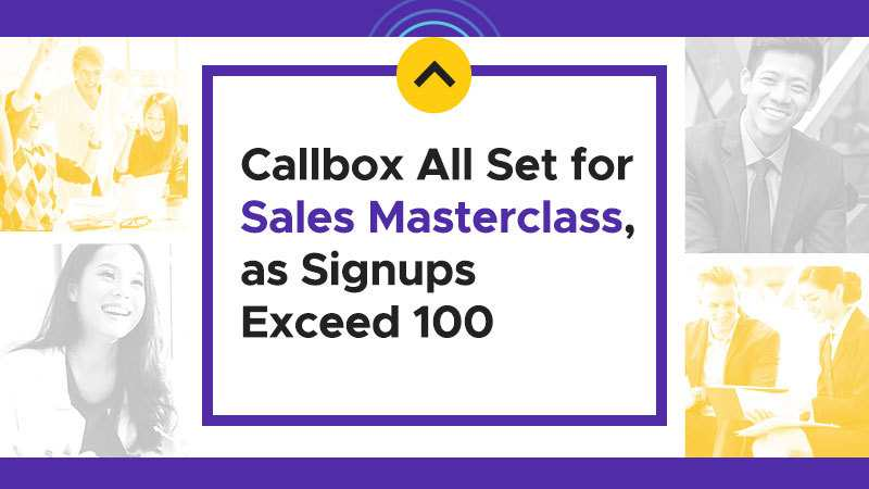 Callbox All Set for Sales Masterclass, as Signups Exceed 100