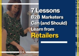 7 Lessons B2B Marketers Can (and Should) Learn from Retailers