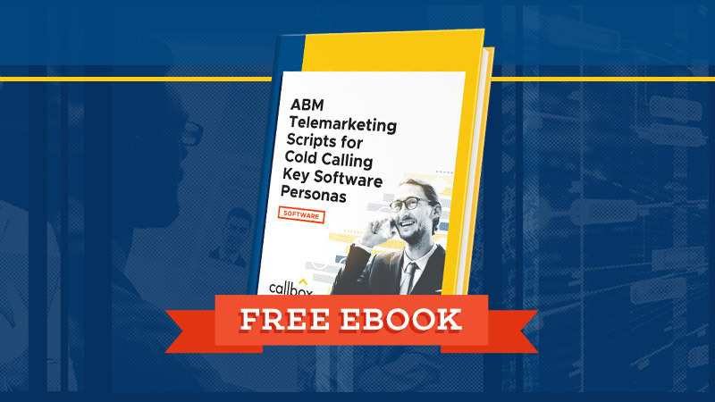 ABM Telemarketing Scripts for Cold Calling Key Software Personas Free Ebook