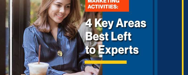 Outsourcing Marketing Activities 4 Key Areas Best Left to Experts