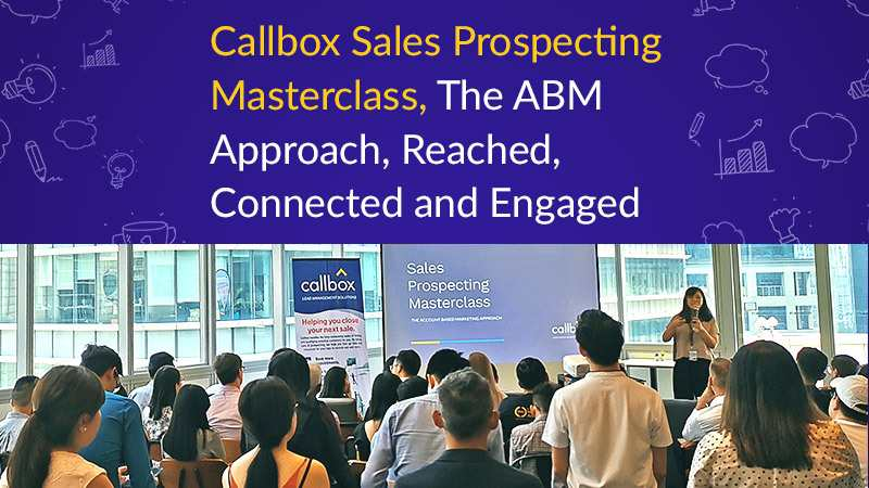Callbox Sales Prospecting Masterclass, The ABM Approach, Reached, Connected and Engaged (Featured Image)
