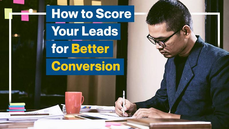 How to Score Your Leads for Better Conversion (Featured Image)