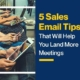 5 Sales Email Tips That Will Help You Land More Meetings