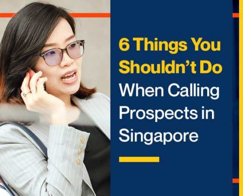 6 Things You Shouldn't Do When Calling Prospects in Singapore