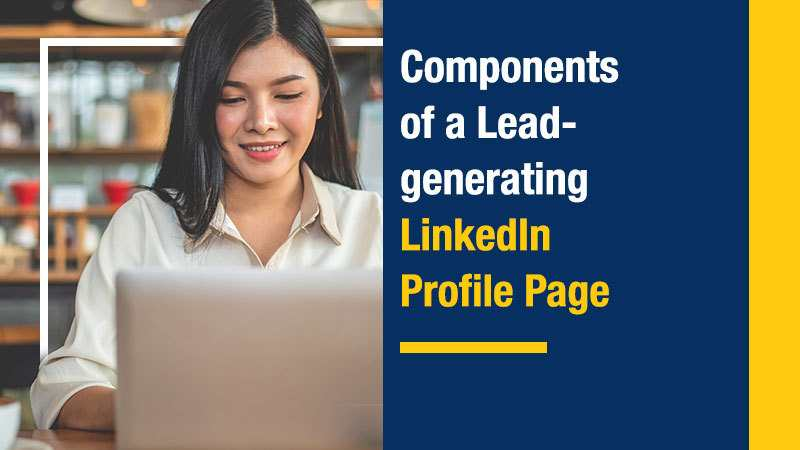 Components of Lead-generating LinkedIn Profile Page
