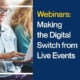 Webinars Making the Digital Switch from Live Events