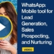 WhatsApp Mobile tool for Lead Generation, Sales Prospecting, and Nurturing