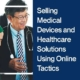 Selling Medical Devices and Healthcare Solutions Using Online Tactics