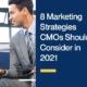 8 Marketing Strategies CMOs Should Consider in 2021