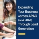 Expanding Your Business Across APAC (and USA) Through Lead Generation