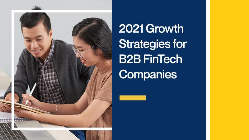 2021-Growth-Strategies-for-B2B-FinTech-Companies