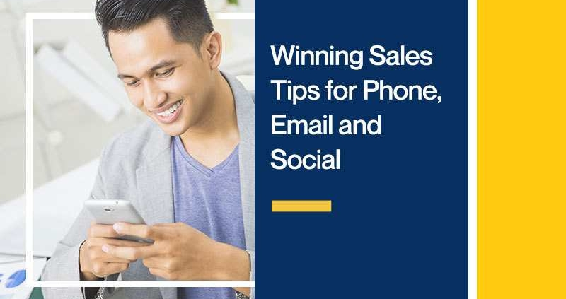 Winning Sales Tips for Phone, Email and Social