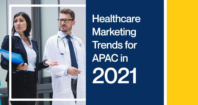 Healthcare-Marketing-Trends-for-APAC-in-2021