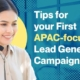 Tips for your First APAC-focused Lead Generation Campaign